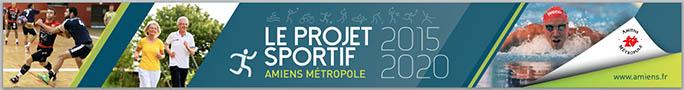 Les objectifs du projet sportif d'Amiens Métropole sont la promotion de l'esprit sport , la modernisation efficace des équipements sportifs de la Métropole, le développement de la vie sportive en général et la mise en avant des acteurs essentiels du sport métropolitain